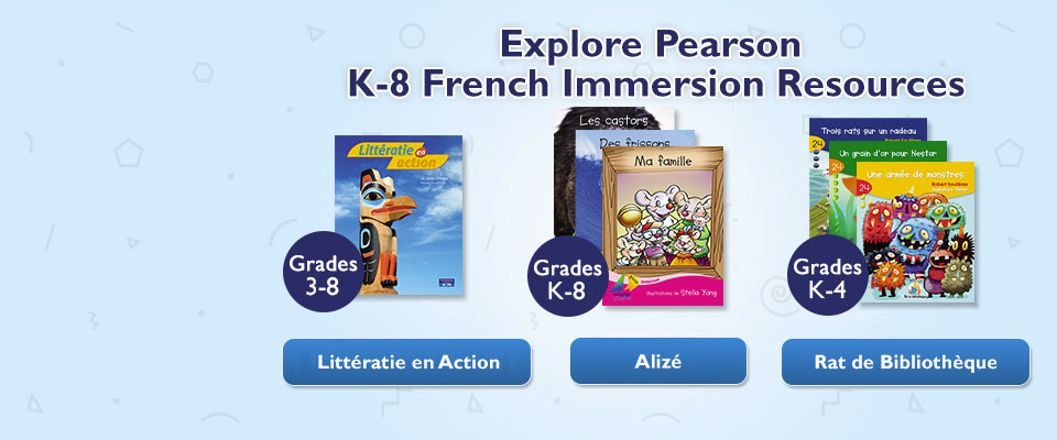 French Immersion: French Immersion Resources from Pearson