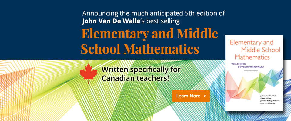 Elementary and Middle School Math: Announcing the much anticipated 5th edition of John Van De Walle's best selling Elementary and Middle School Mathematics. Written specifically for Canadian teachers!