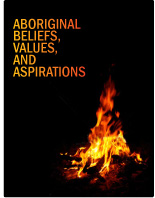 Aboriginal Beliefs, Values, and Aspirations
